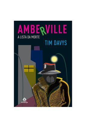 Amberville - A Lista da Morte - Davys,Tim | Hoshan.org
