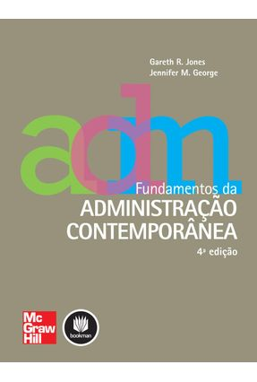 Fundamentos Da Administração Contemporânea - Jones,Gareth R. George,Jennifer M. | Hoshan.org