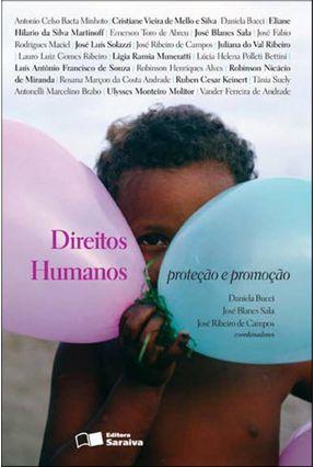 Direitos Humanos - Proteção e Promoção - Bucci,Daniela Sala,José Blanes De Campos,José Ribeiro | Tagrny.org
