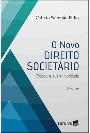O Novo Direito Societário - Eficácia E Sustentabilidade  - 5ª Ed. 2019 - Salomão Filho,Calixto | Hoshan.org