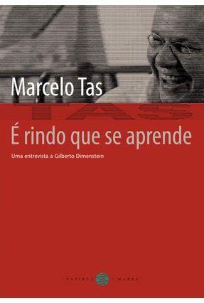 É Rindo Que Se Aprende - Uma Entrevista a Gilberto Dimenstein - Inclui DVD - Tas,Marcelo   Hoshan.org