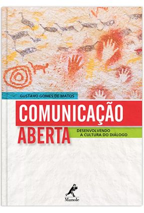 Comunicação Aberta - Desenvolvendo A Cultura do Diálogo - Melo  ,Gustavo Gomes De   Nisrs.org