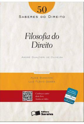Filosofia do Direito - Col. Saberes do Direito - Vol. 50 - Gualtieri de Oliveira,André   Hoshan.org