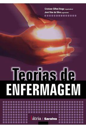 Teorias de Enfermagem - Giffoni Braga,Cristiane Silva,José Vitor da | Tagrny.org