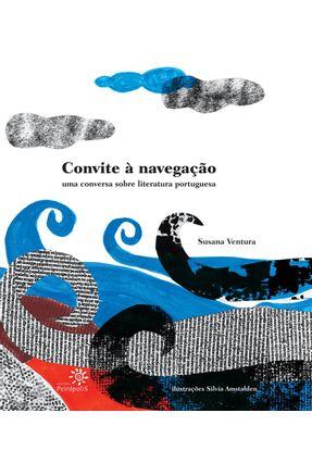 Convite À Navegação - Uma Conversa Sobre Literatura Portuguesa - Ventura,Susana | Hoshan.org