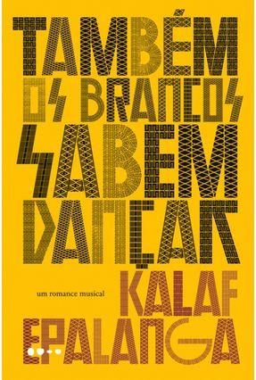 Também Os Brancos Sabem Dançar - Epalanga,Kalaf | Hoshan.org