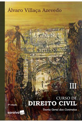 Curso De Direito Civil - Teoria Geral Dos Contratos - Vol. 3 - 4ª Ed. 2019 - Azevedo,Álvaro Villaça   Hoshan.org