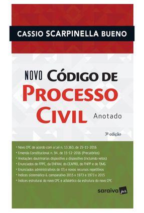 Novo Código de Processo Civil - Anotado - 3ª Ed. 2017 - Bueno,Cassio Scarpinella   Hoshan.org