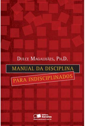 Manual da Disciplina para Indisciplinados - Magalhães,Dulce | Hoshan.org