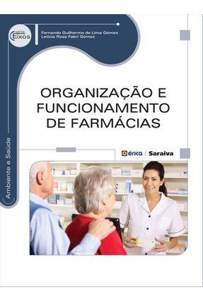 Organização e Funcionamento de Farmácias - Série Eixos - Gómez,Fernando Guilhermo de Lima Gómez,Leticia Rosa Fabri | Nisrs.org