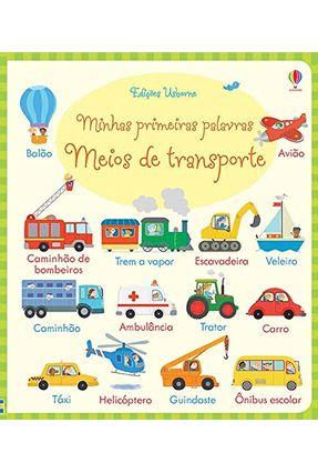 Meios De Transporte - Minha Primeiras Palavras - Holly Bathie pdf epub