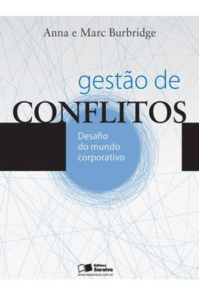 Gestão de Conflitos - Desafio do Mundo Corporativo - Burbridge,Anna Burbridge,Marc | Hoshan.org