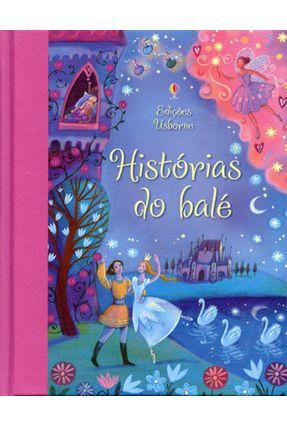 Histórias do Balé - Daynes,Katie Davidson,Susanna   Nisrs.org