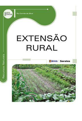 Extensão Rural - Série Eixos - Recursos Naturais - Silva,Rui Corrêa da pdf epub
