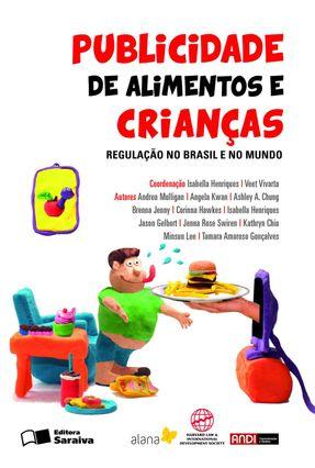 Publicidade de Alimentos A Crianças - Regulação No Brasil e No Mundo - Miguel,João José Gelbort,Jason Henriques,Isabella   Hoshan.org
