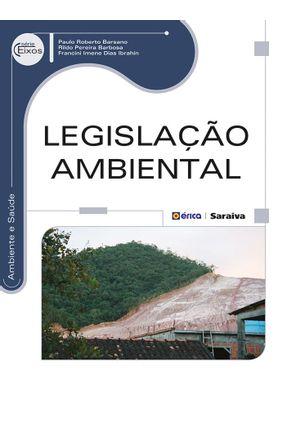 Legislação Ambiental - Série Eixos - Ambiente e Saúde - Ibrahin,Francini Imene Dias Barbosa,Rildo Pereira Barsano,Paulo Roberto pdf epub
