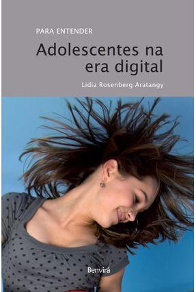 Adolescentes Na Era Digital - Col. Para Entender - Aratangy,Lidia Rosenberg pdf epub