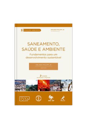 Saneamento, Saúde e Ambiente - Fundamentos Para Um Desenvolvimento Sustentável  Sustentável  2ª Ed - Philippi Jr.,Arlindo   Tagrny.org