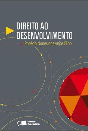 Direito ao Desenvolvimento - Anjos Filho,Robério Nunes dos | Hoshan.org