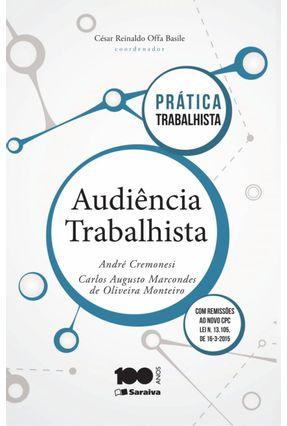 Audiência Trabalhista - Col. Prática Trabalhista - De Oliveira Monteiro,Carlos Augusto Marcondes Cremonesi,André pdf epub