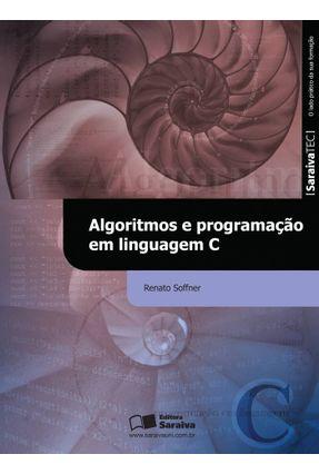 Algoritmos e Programação Em Linguagem C - Soffner,Renato pdf epub