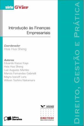 Introdução Às Finanças Empresariais - Série Gvlaw - Sheng,Hsia Hua | Tagrny.org