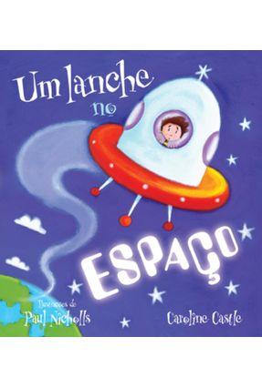 Um Lanche no Espaço - Castle,Caroline | Hoshan.org