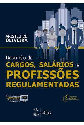 Descrição De Cargos, Salários e Profissões Regulamentadas - 5ª Ed. 2017 - Oliveira,Aristeu de | Hoshan.org