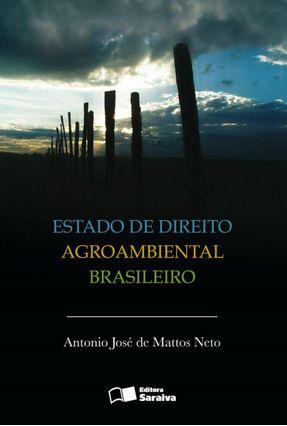 Estado de Direito Agroambiental Brasileiro - Neto,Antonio José de Mattos pdf epub