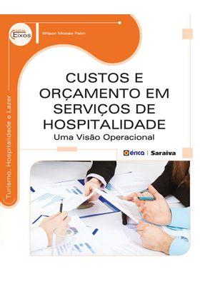 Custos e Orçamento Em Serviços de Hospitalidade - Uma Visão Operacional - Série Eixos - Paim,Wilson Moisés | Hoshan.org