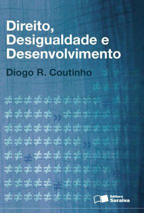 Direito, Desigualdade e Desenvolvimento - Coutinho,Diogo R. pdf epub