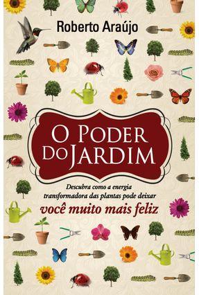 O Poder Do Jardim - Araújo,Roberto   Hoshan.org