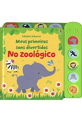 No Zoológico - Meus Primeiros Sons Divertidos - Baggott,Stella | Nisrs.org