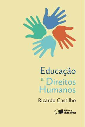 Educação e Direitos Humanos - Castilho,Ricardo   Hoshan.org