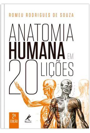 Anatomia Humana Em 20 Lições - Souza,Romeu Rodrigues de   Hoshan.org