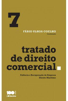 Tratado de Direito Comercial - Falência e Recuperação de Empresa e Direito Marítimo - Vol. 7 - Coelho,Fábio Ulhoa pdf epub