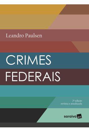 Crimes Federais - 2ª Ed. 2018 - LEANDRO PAULSEN pdf epub