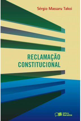 Reclamação Constitucional - Takoi,Sérgio Massaru | Hoshan.org