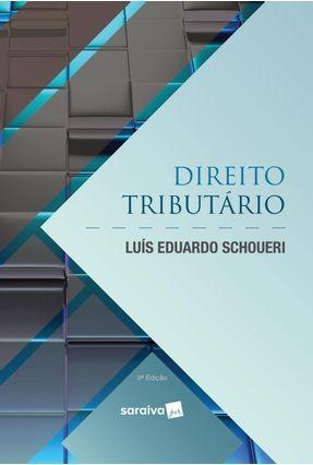 Direito Tributário - 9ª Ed. 2019 - LUÍS EDUARDO SCHOUERI pdf epub