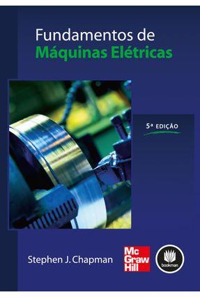 Fundamentos de Máquinas Elétricas - 5ª Ed. 2013 - Chapman,Stephen J. | Hoshan.org
