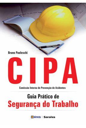 Cipa - Guia Prático de Segurança do Trabalho - Paoleschi,Bruno | Nisrs.org