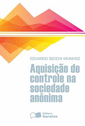 Aquisição de Controle na Sociedade Anônima - Munhoz,Eduardo Secchi | Hoshan.org