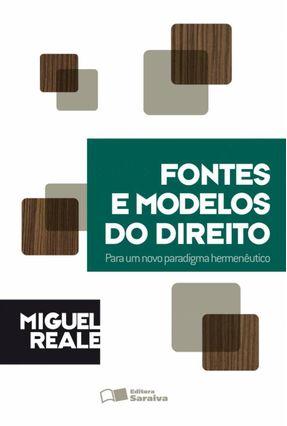 Fontes e Modelos do Direito - Reale,Miguel pdf epub