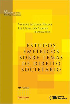 Estudos Empíricos Sobre Temas de Direito Societário - Série Produção Científica - Ddj - Do Carmo,Lie Uema Prado,Viviane Muller   Hoshan.org