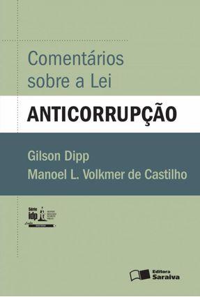 Comentários Sobre A Lei Anticorrupção - Série IDP - Dipp,Gilson Castilho,Manoel L. Volkmer De pdf epub