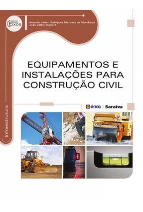 Equipamentos e Instalações Para Construção Civil - Série Eixos - Mendonça,Antonio Valter Rodrigues Marques de Daibert,João Dalton pdf epub