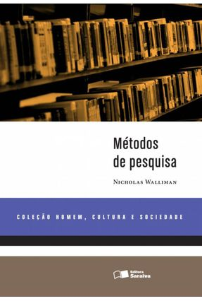 Métodos de Pesquisa - Col. Homem, Cultura e Sociedade - Walliman,Nicholas | Hoshan.org