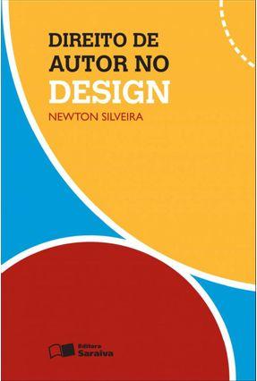 Direito de Autor No Design - 2ª Ed. 2012 - Silveira,Newton | Hoshan.org