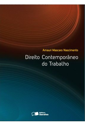 Direito Contemporâneo do Trabalho - Nascimento,Amauri Mascaro   Hoshan.org