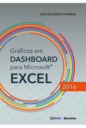 Gráficos Em Dashboard Para Microsoft Excel 2016 - Chamon,José Eduardo pdf epub